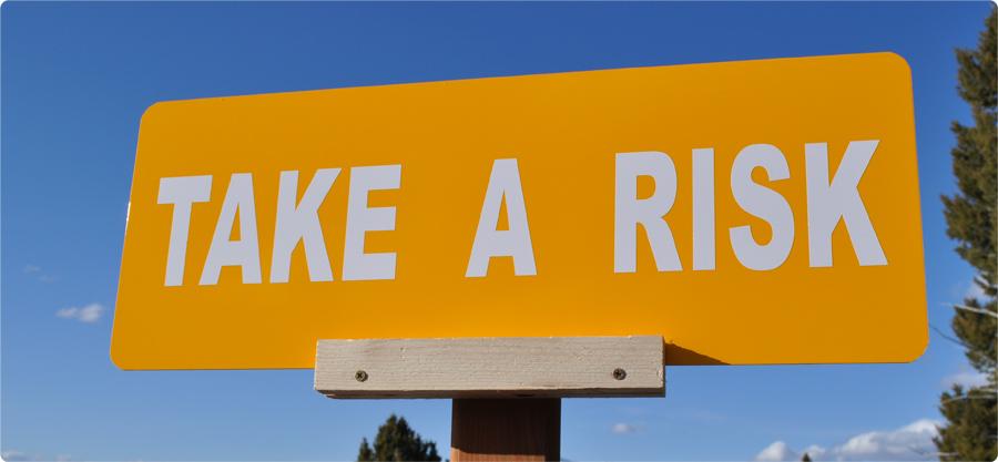 Take a Risk Motivational Sign
