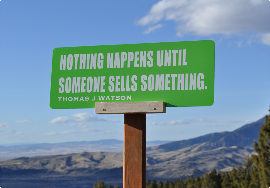 Quotes on Signs - Nothing Happens until someone sells something