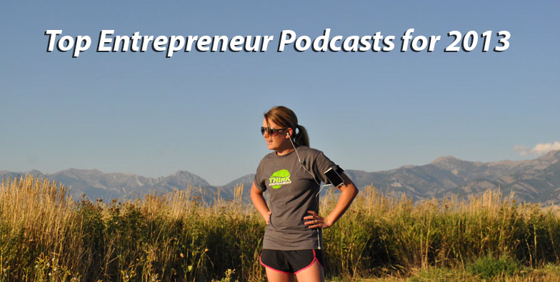 Top 16 Entrepreneur Podcasts for 2013