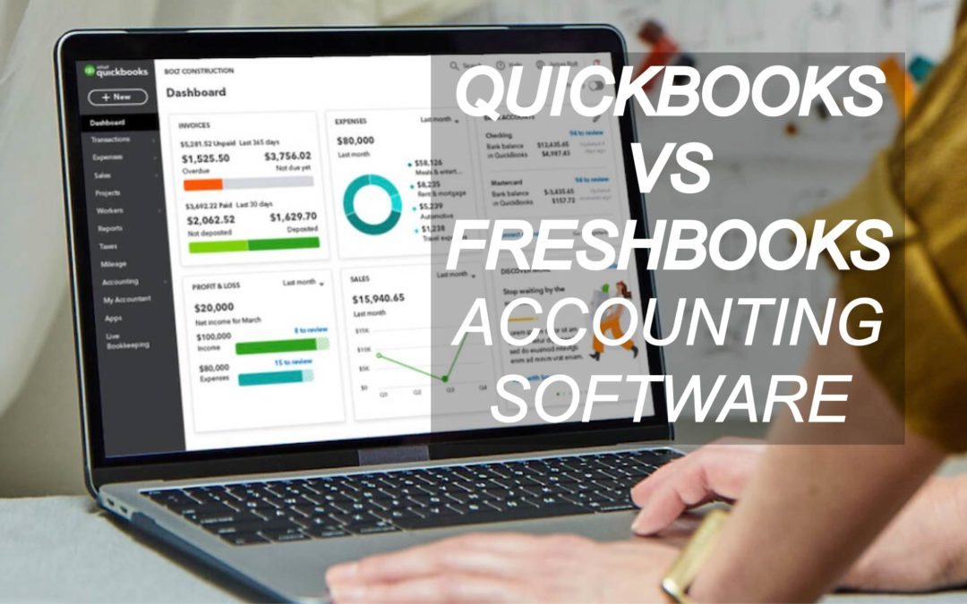 Quickbooks vs Freshbooks: The Best Accounting Software for Entrepreneurs (2020)
