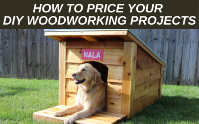How to Price Your DIY Woodworking Projects (2021)